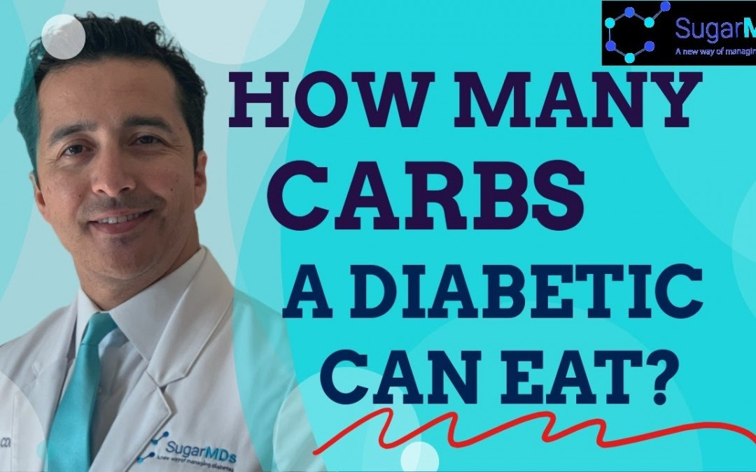 How Many Carbohydrates(carbs) in a diabetic diet should a diabetic eat? Dr. Ergin-SUGARMD