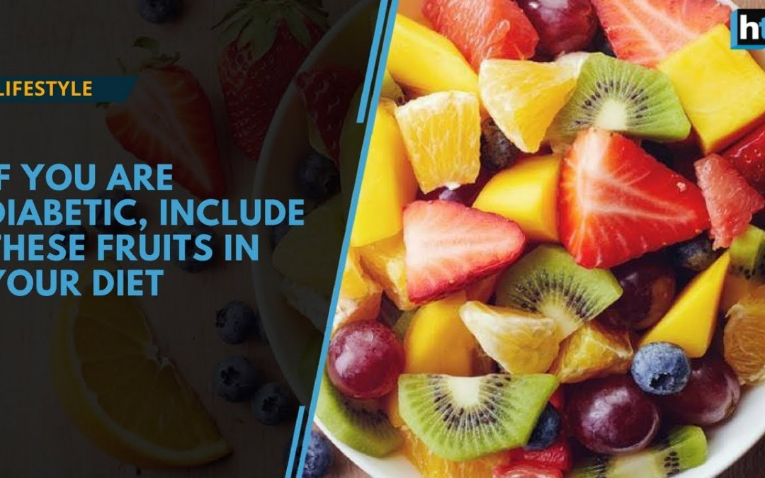 If you are diabetic, include these fruits in your diet