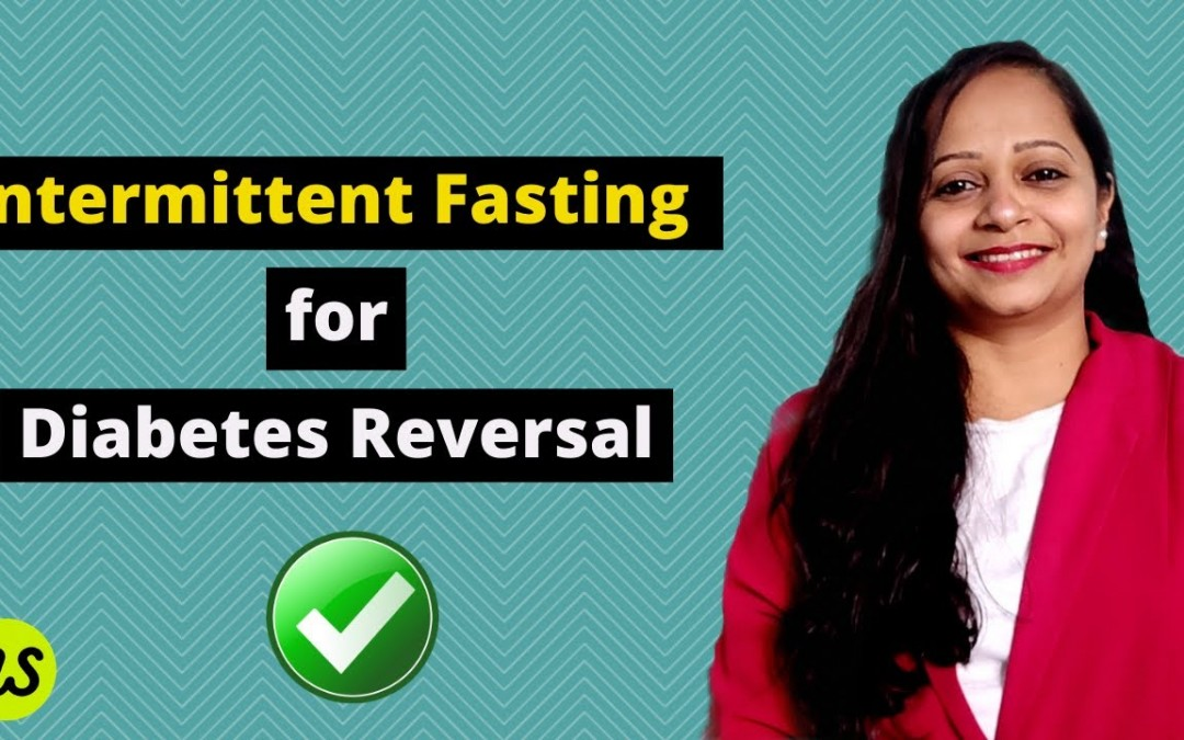 Intermittent Fasting for Diabetes Reversal in Hindi   Low Carb Diet with IF   Diabetes free with Nee