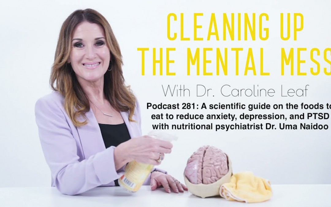 Podcast 281 Foods That Reduce Anxiety & Depression with Nutritional Psychiatrist Dr. Uma Naidoo