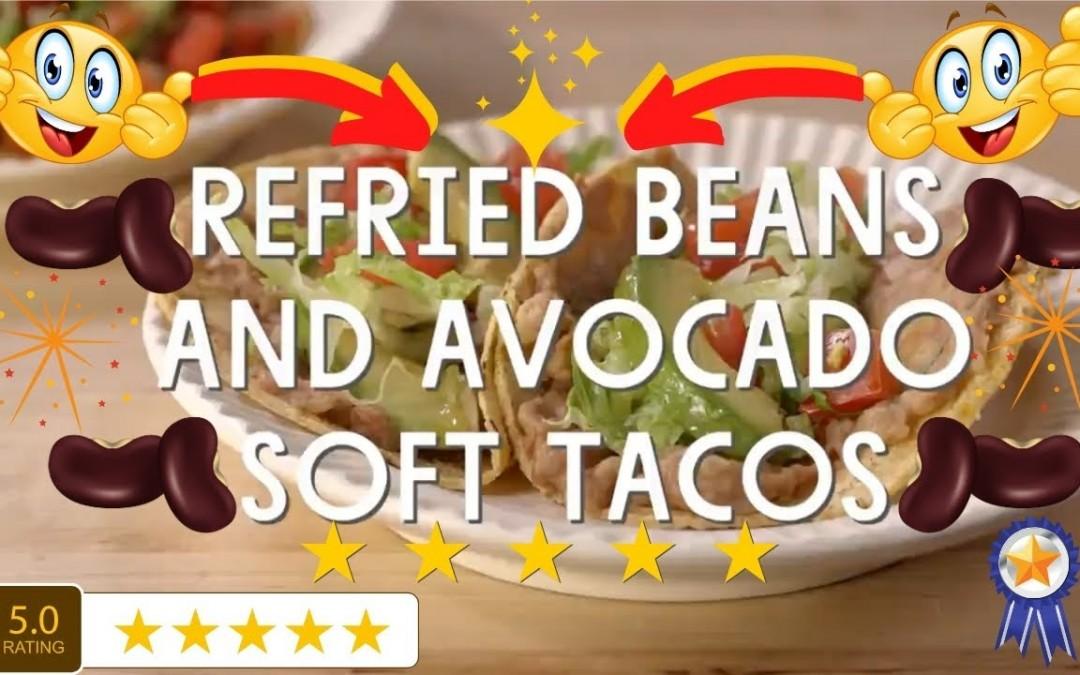 Refried Beans and Avocado Soft Tacos Recipe