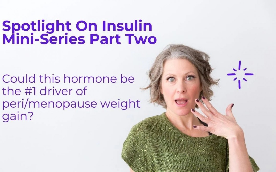 Spotlight On Insulin Part 2: Why Managing Insulin Is More Effective Than Counting Calories.