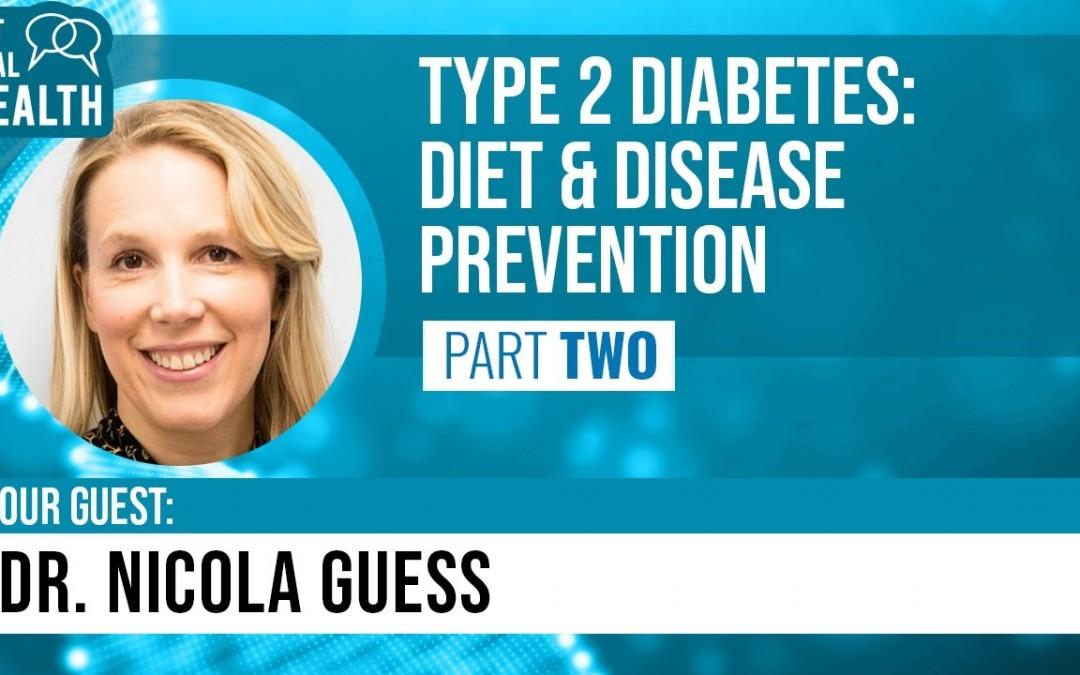 Type 2 Diabetes Pt 2: Diet & Disease Prevention (Dr. Nicola Guess, U of Westminster) Get Real Health