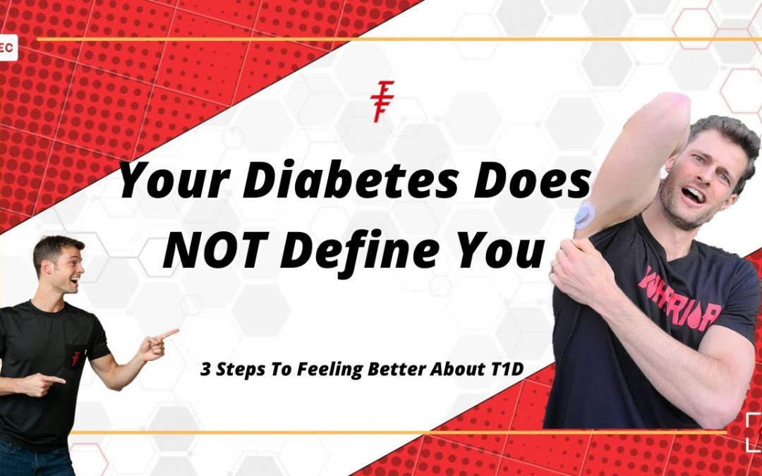 Your Diabetes Does NOT Define You