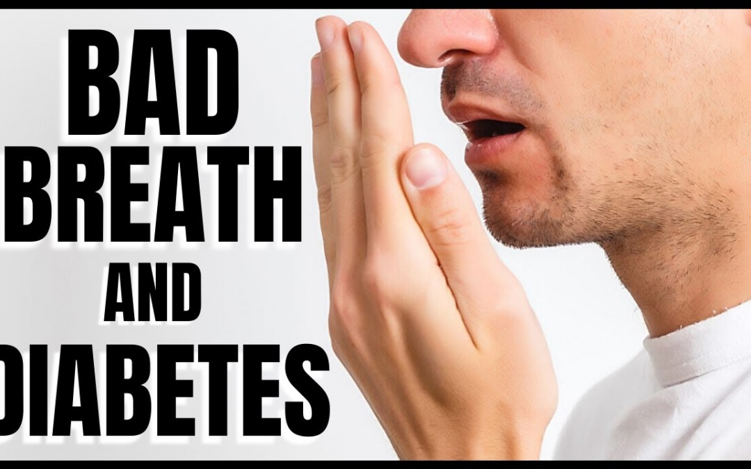 Bad breath and Diabetes