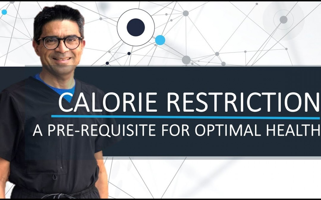 Calorie Restriction – A Pre-Requisite for Optimal Health