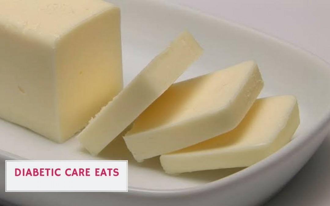 Can Diabetic patients eat butter – Diabetic care