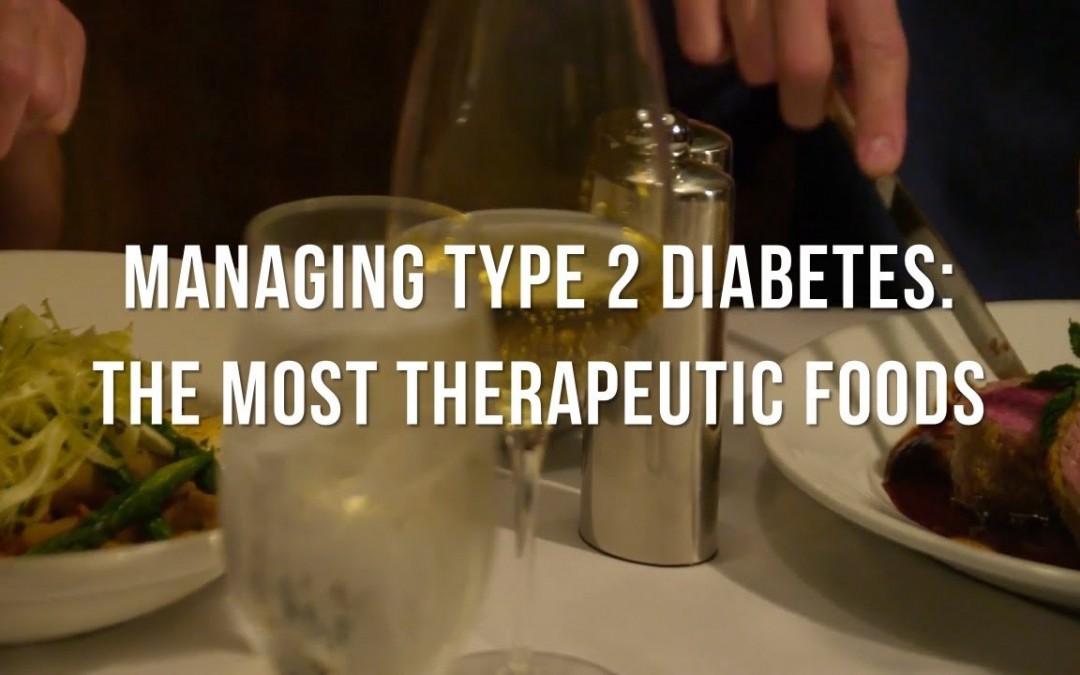 Managing Type 2  Diabetes Therapeutic Foods