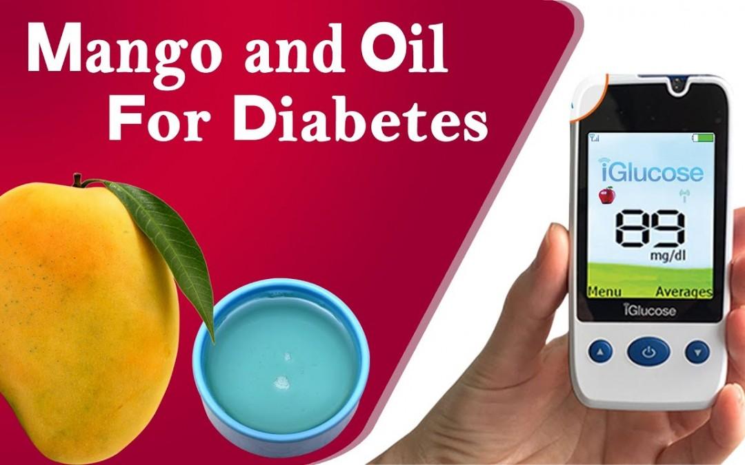 Mango and Oil For Diabetes | Free Diabetes