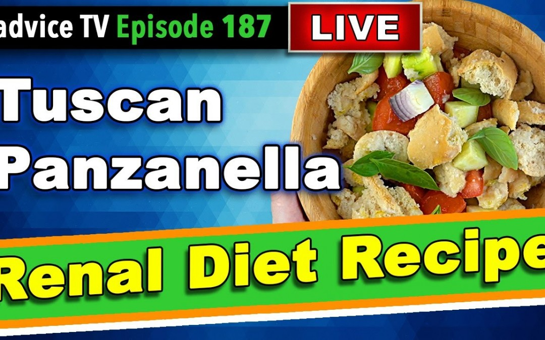 Renal Diet Recipes for Kidney Disease Patients: Kidney Friendly Tuscan Panzanella from Flavis
