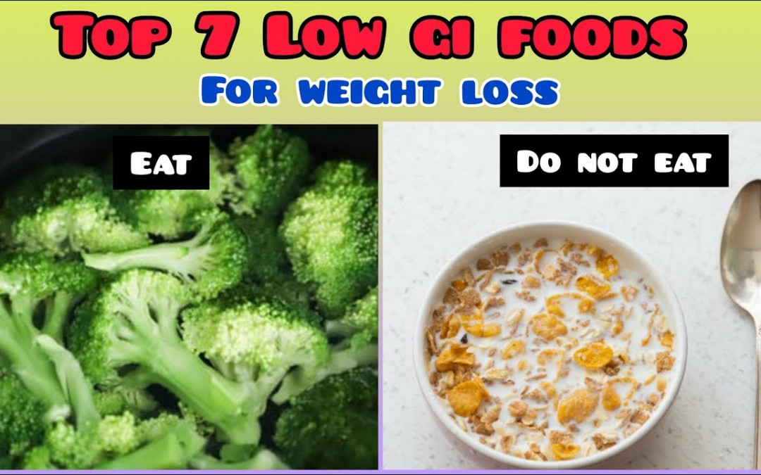 Top 7 LOW GI FOODS for WEIGHT LOSS and DIABETIC patients