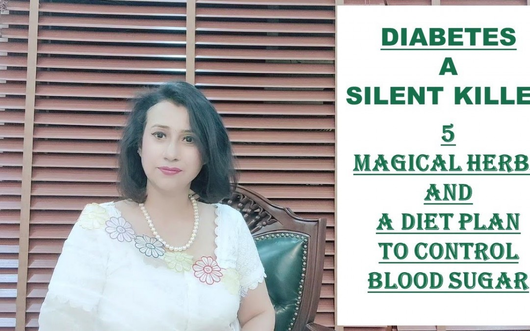 Diet Plan to Control Blood Sugar And 5 Magical Herbs for Diabetes.