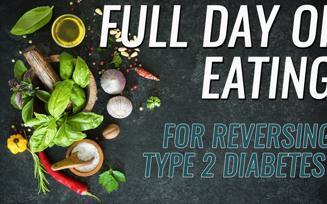 Full Day Of Eating For Reversing Type 2 Diabetes. Doctor Recommended!