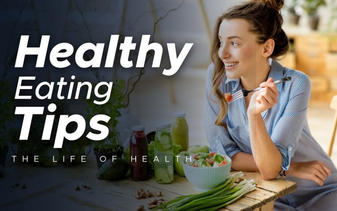 Healthy Eating Tips   healthy eating   health tips