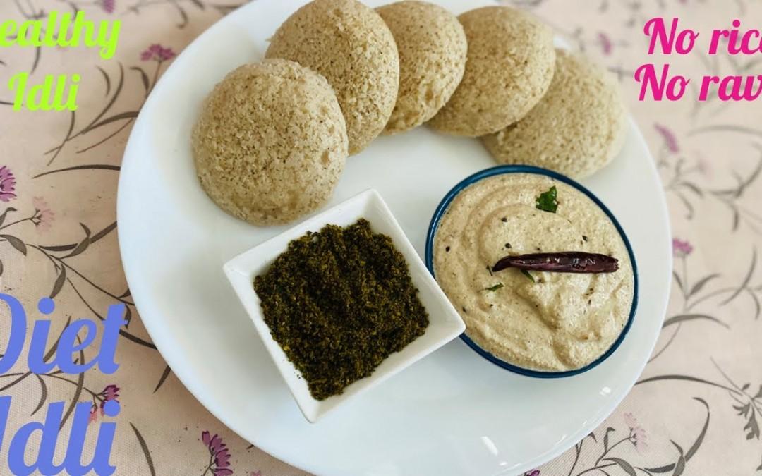 Healthy Idli   Healthy Breakfast Recipes    Weight loss breakfast recipe   Diabetics Breakfast