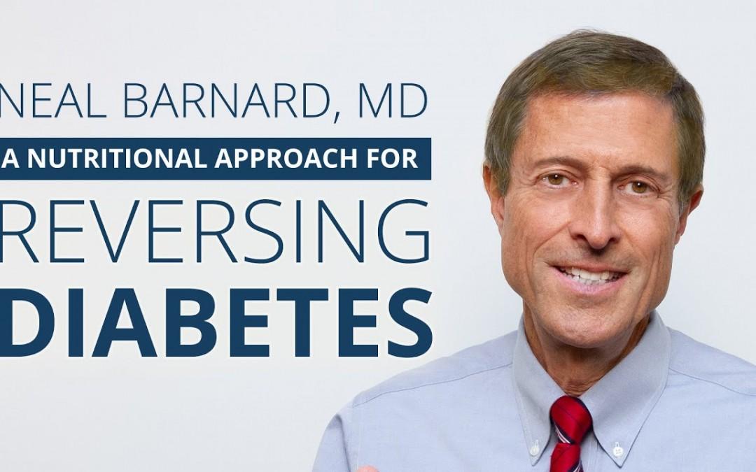 Neal Barnard, MD | A Nutritional Approach for Reversing Diabetes