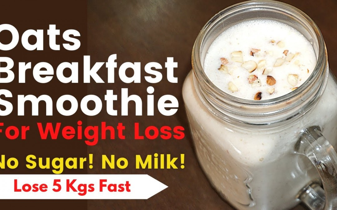 Oats Smoothie for Weight Loss – No Milk/No Sugar (Hindi)   Breakfast Smoothie Recipe   VibrantVarsha
