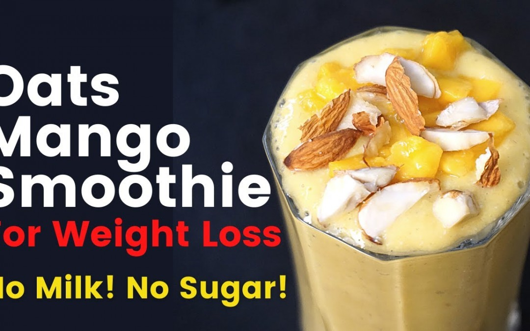 Oats Smoothie for Weight Loss Without Milk & Sugar (Hindi)   Oats Mango Smoothie   Vibrant Varsha